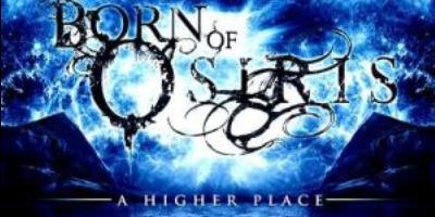 Born of Osiris' A Higher Place