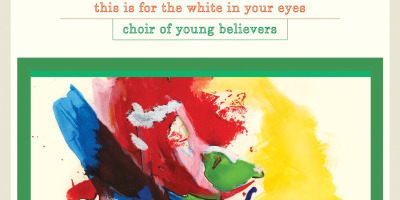 Choir of Young Believers' debut This Is for the White in Your Eyes