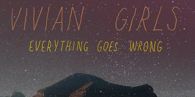VIvian Girls' Everything Goes Wrong delivers as solid sophomore effort